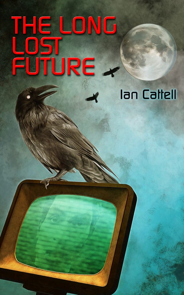 The Long Lost Future - A novel by Ian Cattell